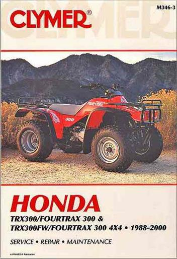 Honda TRX300 Fourtrax 300 & TRX300FW Fourtrax 300 4x4 ATV 1988 - 2000Clymer Owners Service & Repair Manual
