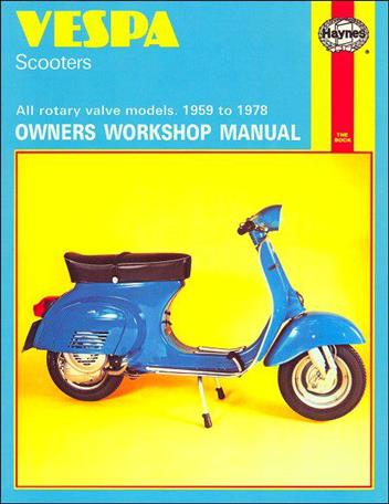 Vespa Scooters 1959 - 1978 Haynes Owners Service & Repair Manual