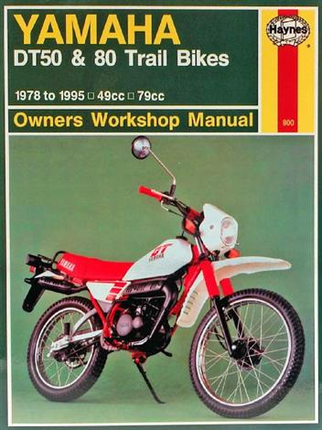 Yamaha DT50 & 80 Trail Bikes 1978 - 1995 Haynes Owners Service & Repair Manual